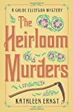 The Heirloom Murders (A Chloe Ellefson Mystery)