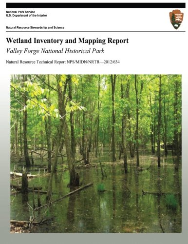 Wetland Inventory and Mapping Report: Valley Forge National Historical Park