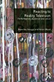 img - for Reacting to Reality Television: Performance, Audience and Value 1st edition by Skeggs, Beverley, Wood, Helen (2012) Paperback book / textbook / text book