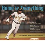 Home Is Everything: The Latino Baseball Story: From the Barrio to the Major Leagues ~ Marcos Bret�n