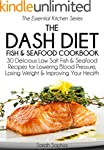 The DASH Diet Fish and Seafood Cookbo...