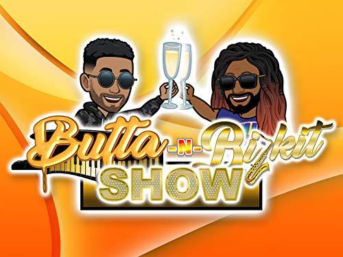 Butta -n- Bizkit Show on Amazon Prime Video UK