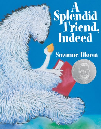 A Splendid Friend Indeed (Goose and Bear stories)