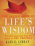 Little Book of Life's Wisdom (0099415798) by Gibran, Kahlil