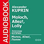 Moloch, Allez!, Lolly [Russian Edition] | Alexander Kuprin
