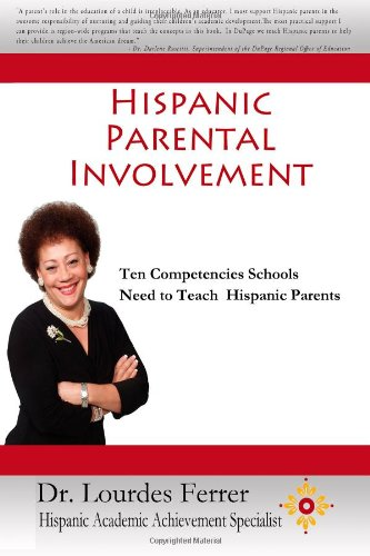 Hispanic Parental Involvement: Ten Competencies Schools Need to Teach Hispanic Parents