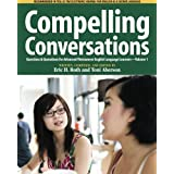 Compelling Conversations: Questions & Quotations for Advanced Vietnamese English Language Learners ~ Eric H. Roth