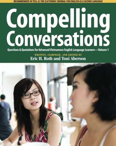 Compelling Conversations Questions  Quotations for Advanced Vietnamese English Language Learners098262431X