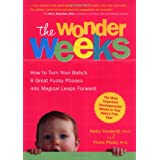 The Wonder Weeks: How to Turn Your Baby's 8 Great Fussy Phases into Magical Leaps Forward ~ Frans X. Plooij