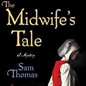 The Midwife's Tale: A Mystery | Sam Thomas