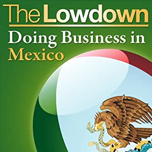 The Lowdown: Doing Business in Mexico | [Christopher West]