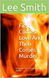First Comes Love And Then Comes Murder