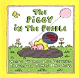 img - for The Piggy in the Puddle[ THE PIGGY IN THE PUDDLE ] by Pomerantz, Charlotte (Author) Apr-01-74[ Hardcover ] book / textbook / text book