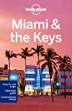 Lonely Planet Miami & the Keys 7th Ed.: 7th Edition