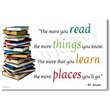 The More You Read the More Things You Know the More That You Learn the More Places You Will Go - Dr Seuss - New Classroom Motivational Poster