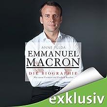Emmanuel Macron: Die Biographie Hörbuch von Anne Fulda Gesprochen von: Gilles Karolyi