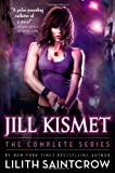 Lilith Saintcrow Jill Kismet: The Complete Series