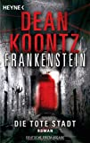 Die tote Stadt: Frankenstein 5: Roman
