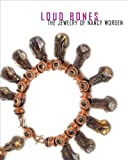img - for Loud Bones: The Jewelry of Nancy Worden book / textbook / text book