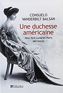 Une duchesse américaine : New York-Londres-Paris