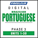 Port (Braz) Phase 3, Units 1-30: Learn to Speak and Understand Portuguese (Brazilian) with Pimsleur Language Programs Speech by  Pimsleur Narrated by  Pimsleur