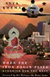 When the Iron Eagle Flies: Buddhism for the West (Arkana)