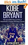 Kobe Bryant: The Inspiring Story of O...