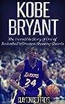 Kobe Bryant: The Inspiring Story of O...
