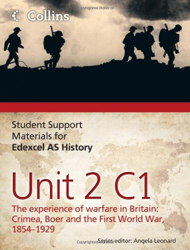 Student Support Materials for History - Edexcel AS Unit 2 Option C1: The Experience of Warfare in Britain: Crimea, Boer and the First World War, 1854-1929