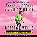 Little Altars Everywhere Audiobook by Rebecca Wells Narrated by Judith Ivey