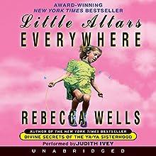 Little Altars Everywhere | Livre audio Auteur(s) : Rebecca Wells Narrateur(s) : Judith Ivey