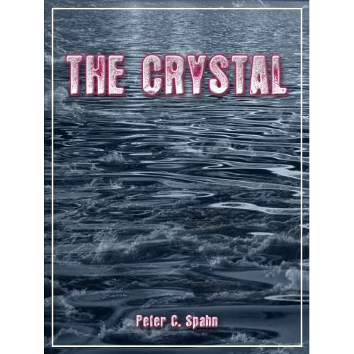 The Crystal Peter C. Spahn