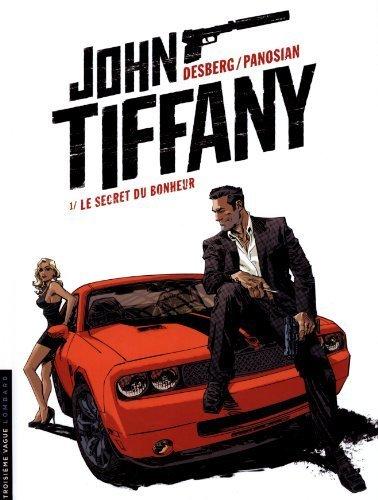 John Tiffany Tome 1 Le secret du bonheur 2013 09 27 PDF