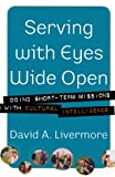Image of Serving with Eyes Wide Open: Doing Short-Term Missions with Cultural Intelligence
