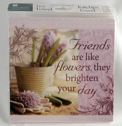 History & Heraldry Kitchen Towels - Friends Are Like Flowers, They Brighten Your Day - Linen 011830009-Hh