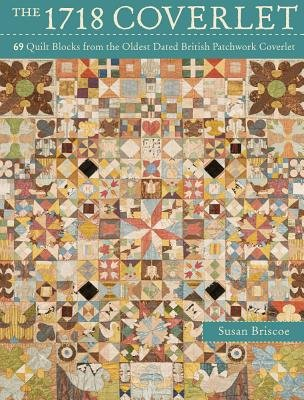The 1718 Coverlet( 69 Quilt Blocks from the Oldest Dated British Patchwork Coverlet)[1718 COVERLET][Paperback]