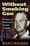 img - for Without Smoking Gun: Was the Death of Lt. Cmdr. William Pitzer Part of the JFK A book / textbook / text book