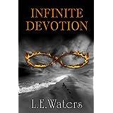 Infinite Devotion (Infinite Series Book 2) ~ L.E. Waters