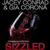 Sizzled: A Facile Restaurant Short Story | Jacey Conrad, Gia Corona