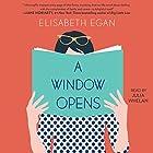 A Window Opens: A Novel Hörbuch von Elisabeth Egan Gesprochen von: Julia Whelan