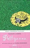 Pollyanna - Ein Waisenkind in Amerika. Mit einem Vorwort von Ilona Einwohlt: Arena Kinderbuch-Klassiker