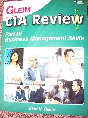 Gleim CIA Review, Part IV Business Management Skills (Business Management Skills, Part IV)