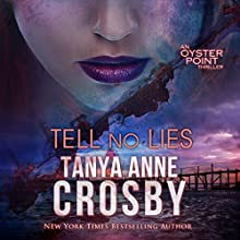 Tell No Lies: The Aldridge Sisters, Book 2 Audiobook by Tanya Anne Crosby Narrated by Julie McKay