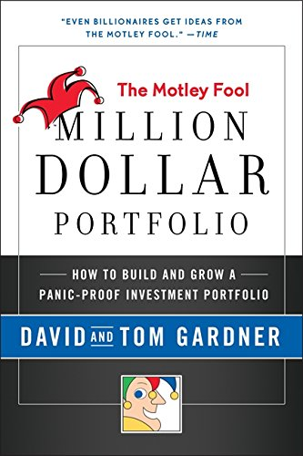 motley-fool-million-dollar-portfolio-how-to-build-and-grow-a-panic-proof-investment-portfolio