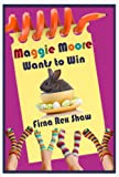 Maggie Moore Wants to Win (a children's book for ages 7, 8, 9, 10, 11, 12)