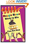 Maggie Moore Wants to Win (a children...
