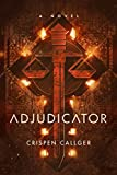 Adjudicator: A Novel