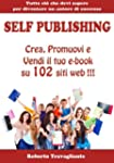 Self Publishing - Crea, Promuovi e Ve...