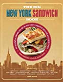 img - for The Big New York Sandwich Book: 99 Delicious Creations from the City's Greatest Restaurants and Chefs book / textbook / text book
