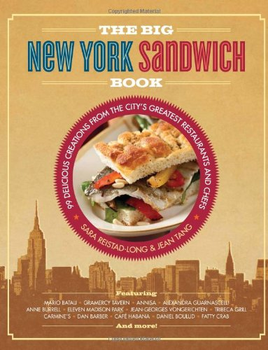The Big New York Sandwich Book: 99 Delicious Creations From The City'S Greatest Restaurants And Chefs front-1052338